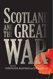 Scotland and the Great War by Catriona MacDonald