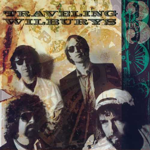 The Traveling Wilburys - Vol. 3 by The Traveling Wilburys