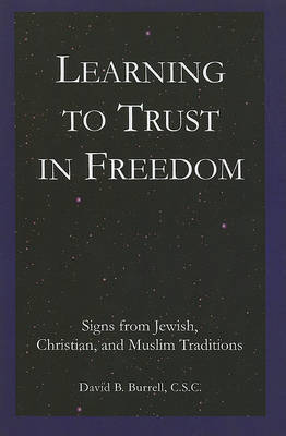 Learning to Trust in Freedom by David B. Burrell