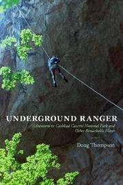 Underground Ranger by Doug Thompson