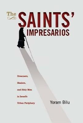 The Saints' Impresarios by Yoram Bilu image