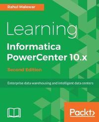 Learning Informatica PowerCenter 10.x - by Rahul Malewar image