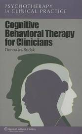 Cognitive Behavioral Therapy for Clinicians by Donna M. Sudak image