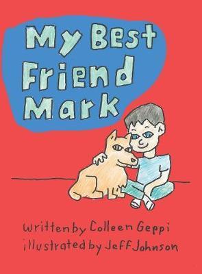 My Best Friend Mark by Colleen Geppi