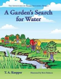 A Garden's Search for Water by T a Kuepper