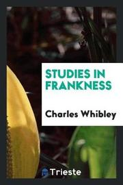 Studies in Frankness by Charles Whibley image