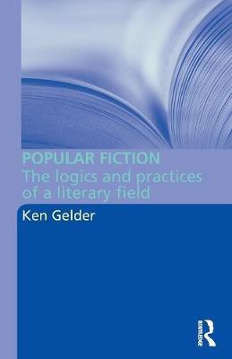Popular Fiction by Ken Gelder