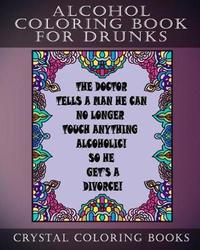 Alcohol Coloring Book for Drunks by Crystal Coloring Books