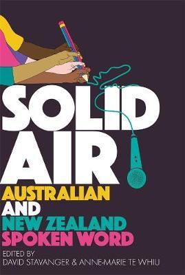 Solid Air: Australian and New Zealand Spoken Word by David Stavanger
