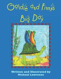 Goldie and Finny's Big Day by Michael Lawrence