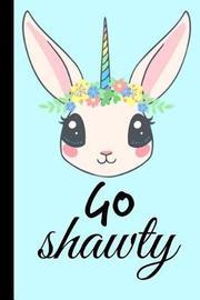 Go Shawty by Retrosun Designs