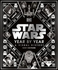 Star Wars Year By Year by Kristin Baver