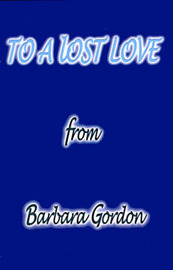 To a Lost Love by Barbara L. Gordon image