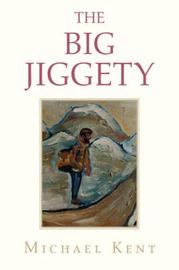 The Big Jiggety by Michael Kent