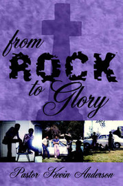 From Rock To Glory by Kevin Anderson