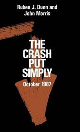 The Crash Put Simply by Ruben J. Dunn