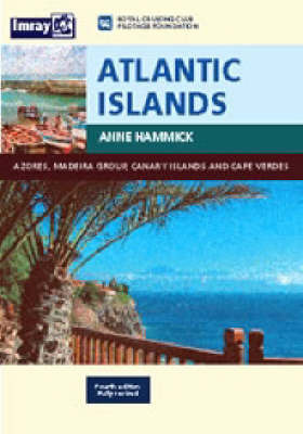 Atlantic Islands: Canaries,Maderia,Azores,Cape Verde by Anne Hammick