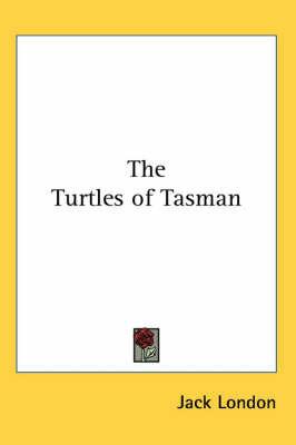 The Turtles of Tasman by Jack London