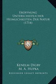 Eroffnung Unterschiedlicher Heimlichkeiten Der Natur (1714) by Kenelm Digby, Sir