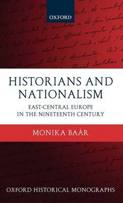 Historians and Nationalism by Monika Baar image