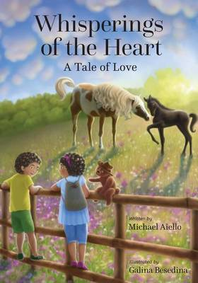 Whisperings of the Heart: A Tale of Love by Michael Joan Aiello