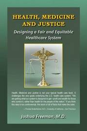 Health, Medicine and Justice Designing a Fair and Equitable Healthcare System by Joshua Freeman image