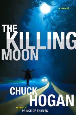 The Killing Moon by Chuck Hogan image