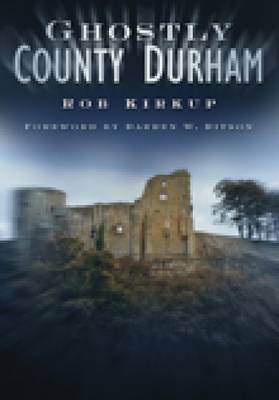 Ghostly County Durham by Rob Kirkup image