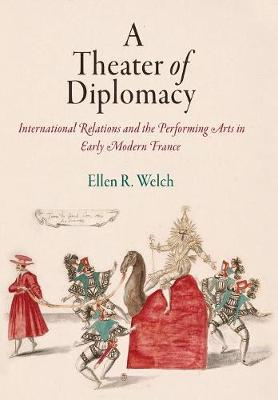 A Theater of Diplomacy by Ellen R Welch image