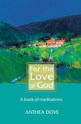 For the Love of God by Anthea Dove