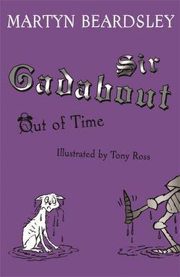 Sir Gadabout Out of Time by Martyn Beardsley