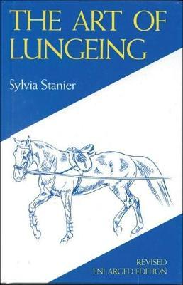 The Art of Lungeing by Sylvia Stanier
