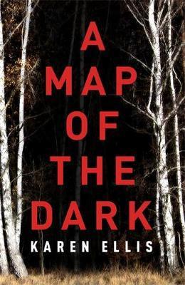 A Map of the Dark by Karen Ellis
