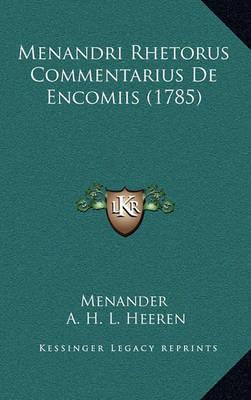 Menandri Rhetorus Commentarius de Encomiis (1785) by A H L Heeren