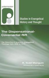 The Dispensational-Covenantal Rift by R Todd Mangum image