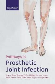 Pathways in Prosthetic Joint Infection by Umraz Khan