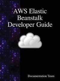 Aws Elastic Beanstalk Developer Guide by Documentation Team image