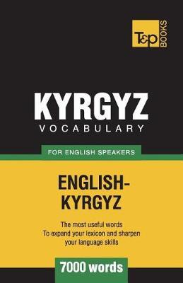 Kyrgyz Vocabulary for English Speakers - 7000 Words by Andrey Taranov