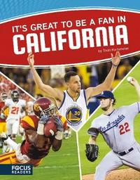 It's Great to Be a Fan in California by Todd Kortemeier
