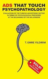 Ads That Touch Psychopathology by Tarik Emre Yildirim