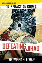 Defeating Jihad by Sebastian Gorka