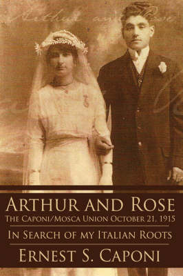 ARTHUR AND ROSE The Caponi/Mosca Union October 21, 1915 by Ernest, S. Caponi image