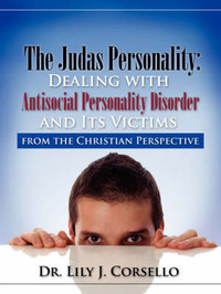 The Judas Personality: Dealing with Antisocial Personality Disorder and Its Victims from the Christian Perspective by Lily J. Corsello image