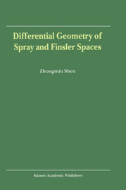 Differential Geometry of Spray and Finsler Spaces by Zhongmin Shen