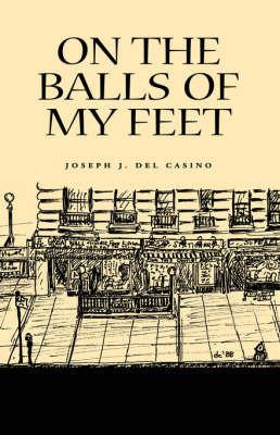 On the Balls of My Feet by Joseph J. Del Casino image