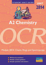 A2 Chemistry OCR: Chains, Rings and Spectroscopy: Unit 2814 by Mike Smith image