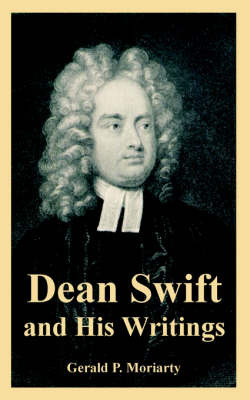 Dean Swift and His Writings by Gerald P. Moriarty image