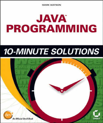 Java Programming: 10-minute Solutions by Mark Watson
