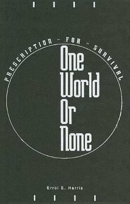 One World Or None by Errol E Harris