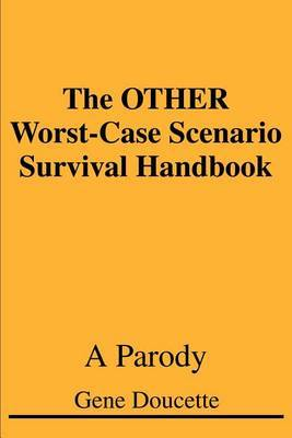 The Other Worst-Case Scenario Survival Handbook: A Parody by Gene Doucette image